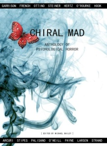 CHIRAL MAD, nominated for ForeWord Review's Horror Book of 2012.