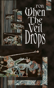FOR WHEN THE VEIL DROPS, now available at Amazon.