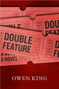 Owen King's DOUBLE FEATURE, coming March 19 from Scribner.