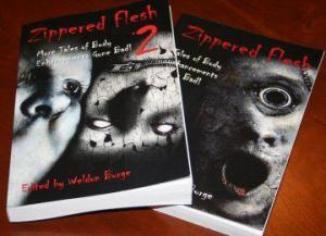 The paperback editions of ZIPPERED FLESH and ZIPPERED FLESH 2.
