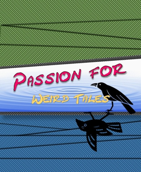 PASSION FOR WEIRD TALES now available at Amazon.com.