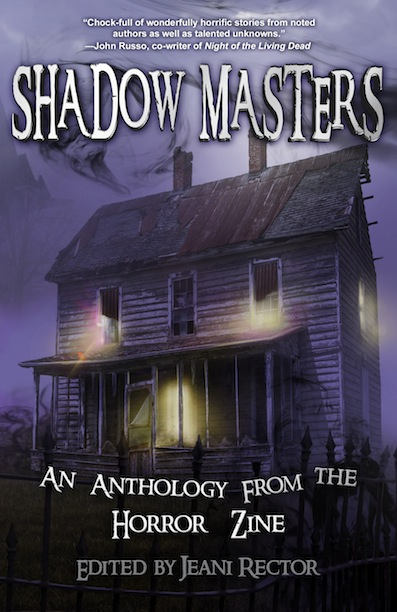 SHADOW MASTERS: AN ANTHOLOGY FROM THE HORROR ZINE, now available at Amazon.com.