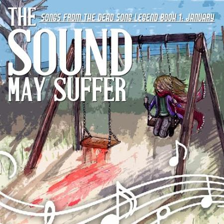 The Sound May Suffer - Songs from the Dead Song Legend Book 1: January